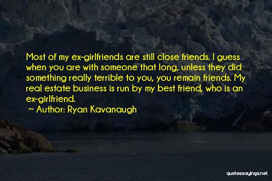 Best Friends Girlfriend Quotes By Ryan Kavanaugh