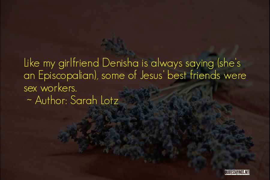 Best Friends Girlfriend Quotes By Sarah Lotz