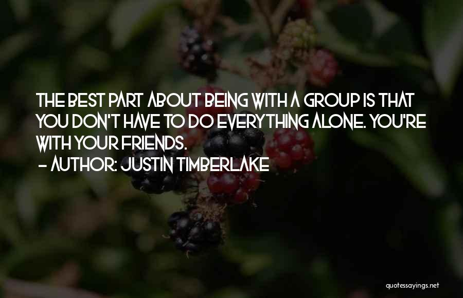 Best Friends Group Quotes By Justin Timberlake