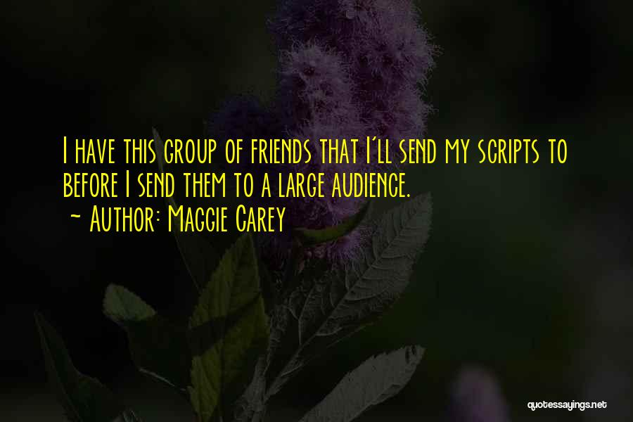 Best Friends Group Quotes By Maggie Carey