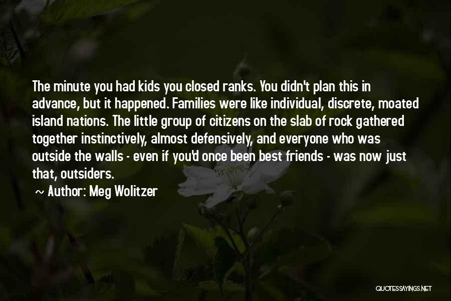 Best Friends Group Quotes By Meg Wolitzer