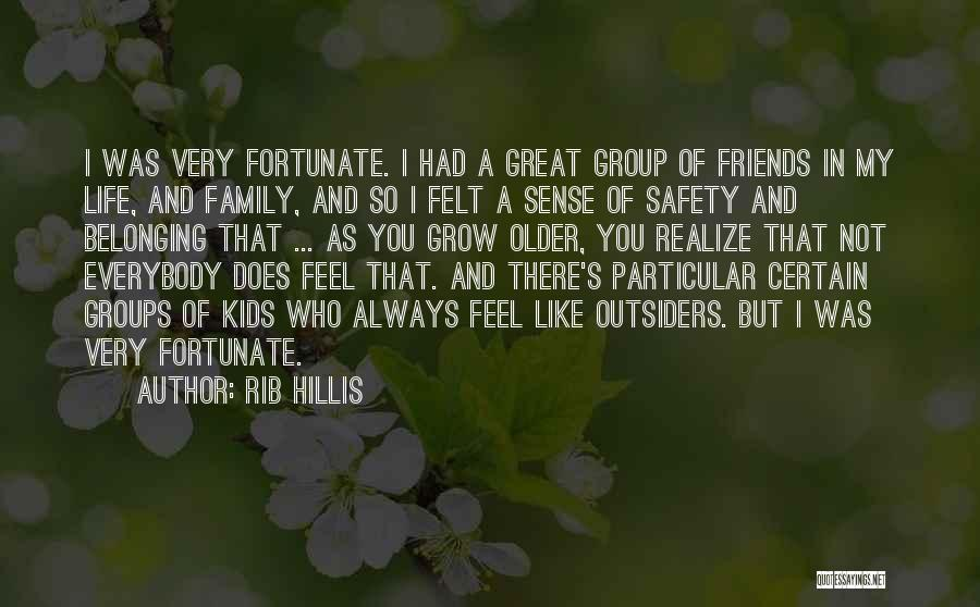 Best Friends Group Quotes By Rib Hillis