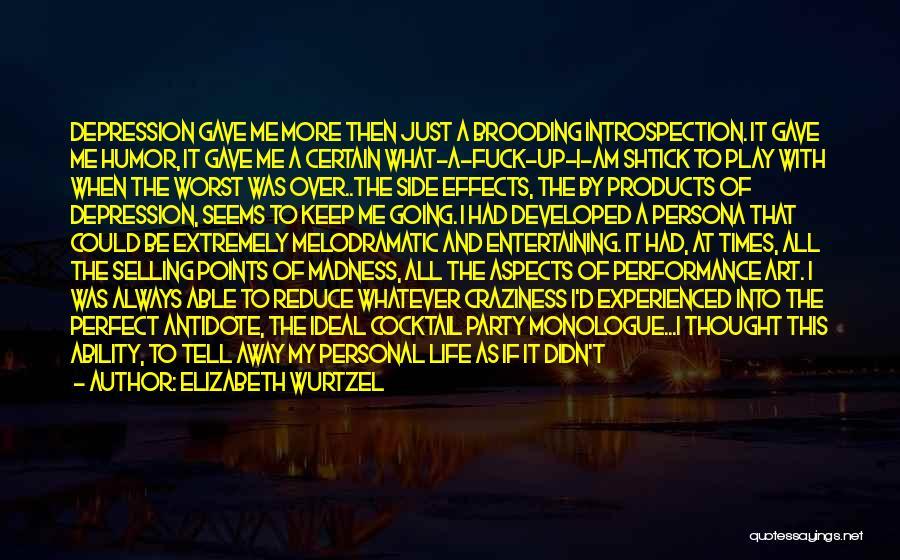 Best Friends Madness Quotes By Elizabeth Wurtzel