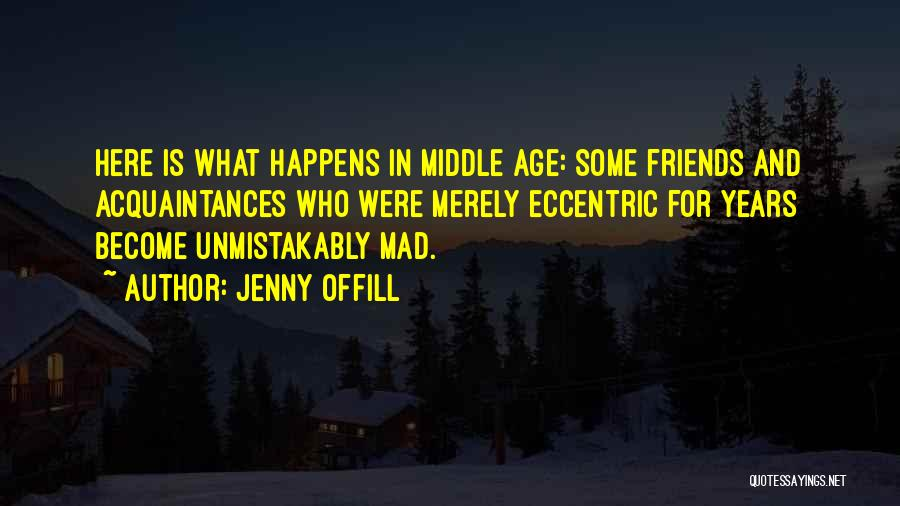 Best Friends Madness Quotes By Jenny Offill