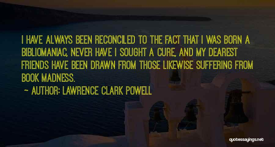 Best Friends Madness Quotes By Lawrence Clark Powell