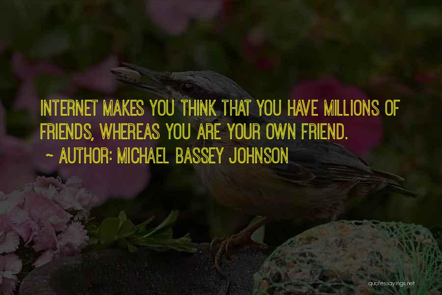 Best Friends Madness Quotes By Michael Bassey Johnson