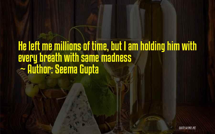 Best Friends Madness Quotes By Seema Gupta