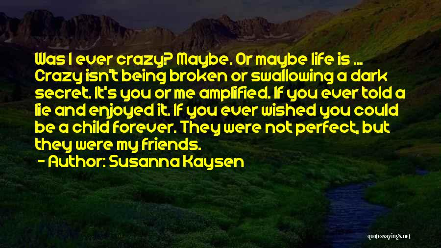 Best Friends Madness Quotes By Susanna Kaysen