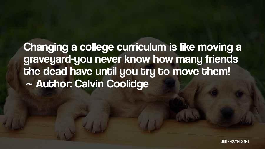 Best Friends Never Changing Quotes By Calvin Coolidge