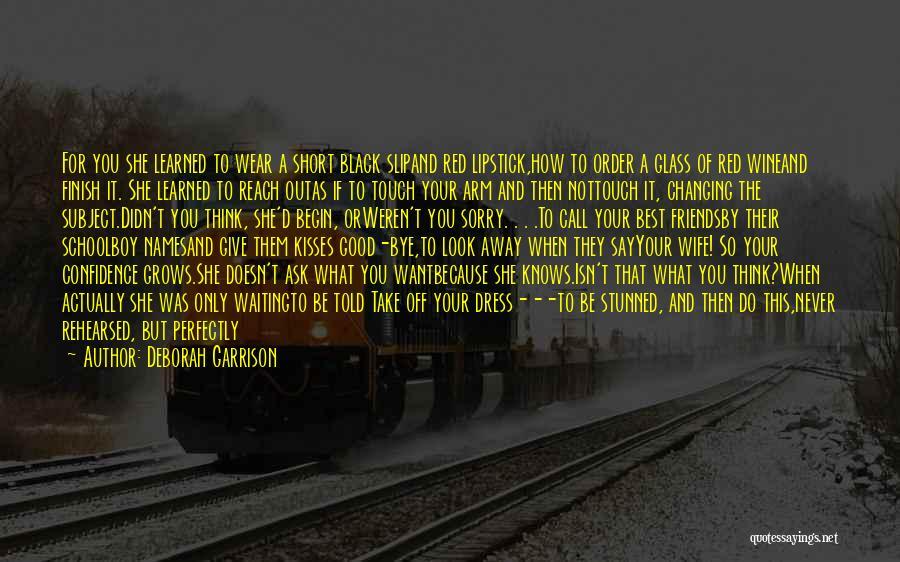 Best Friends Never Changing Quotes By Deborah Garrison