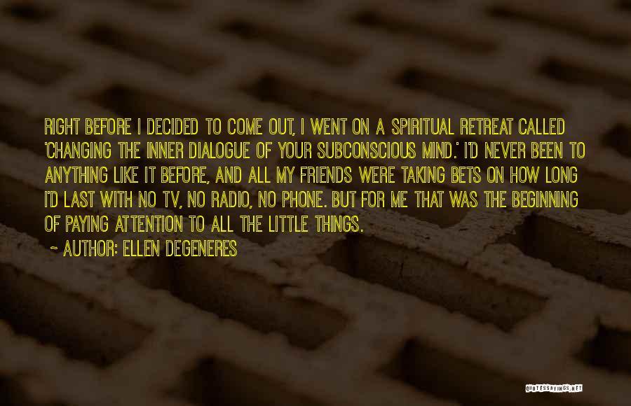 Best Friends Never Changing Quotes By Ellen DeGeneres