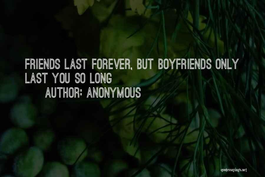 Best Friends Over Boyfriends Quotes By Anonymous