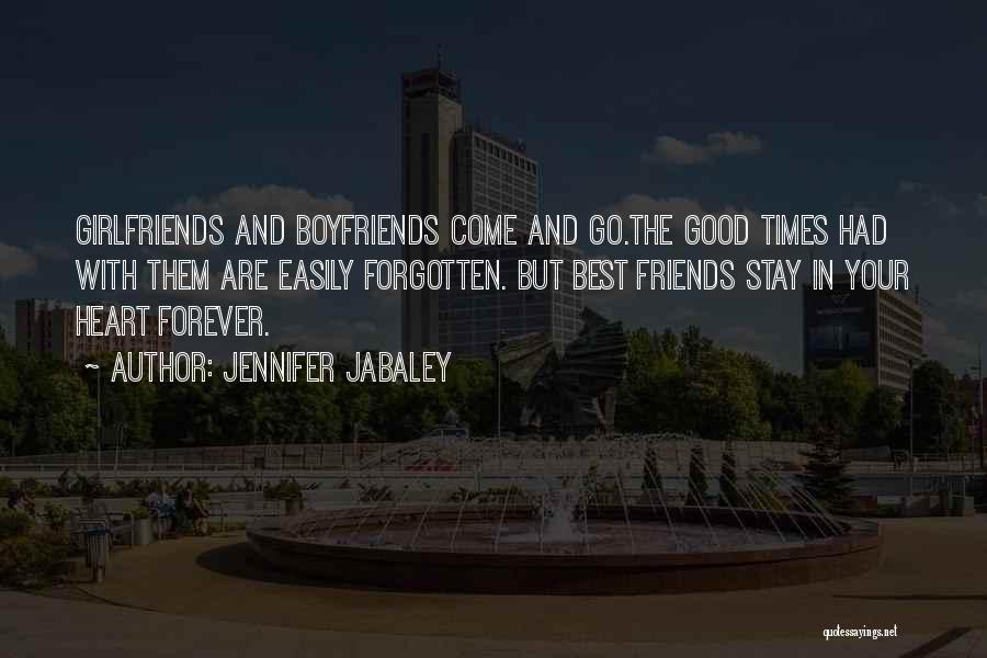Best Friends Over Boyfriends Quotes By Jennifer Jabaley