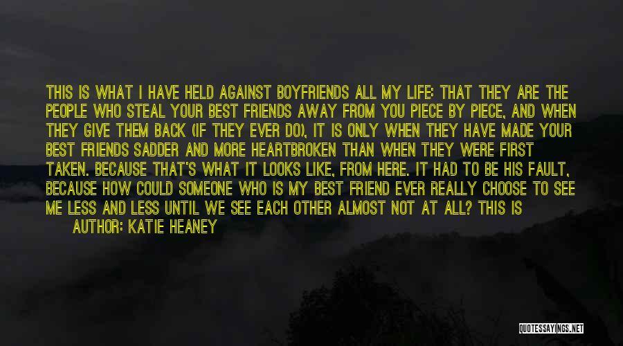 Best Friends Over Boyfriends Quotes By Katie Heaney