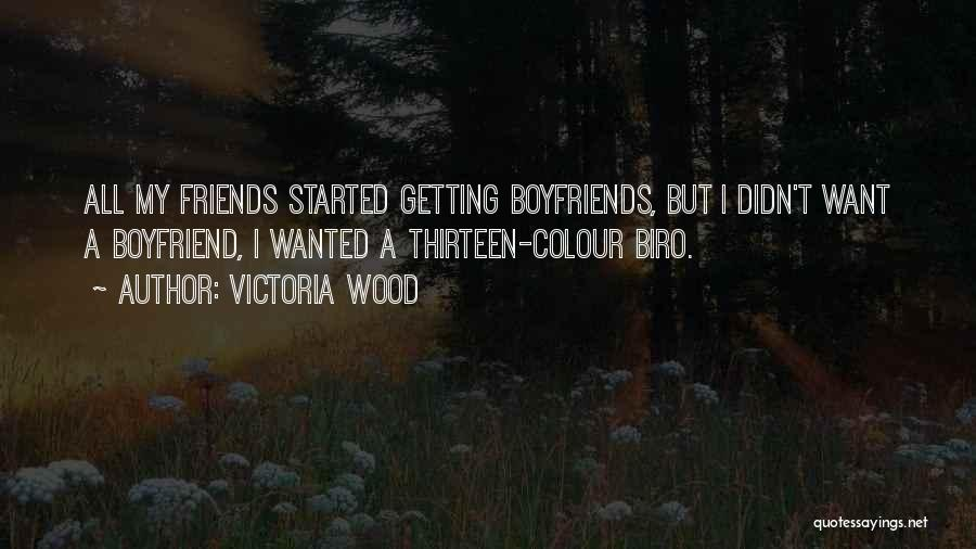 Best Friends Over Boyfriends Quotes By Victoria Wood