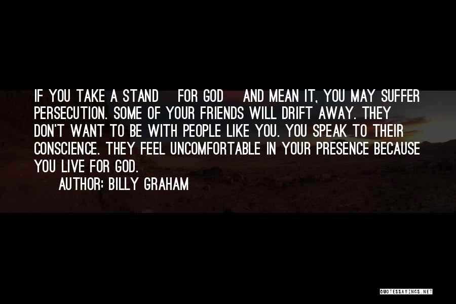 Best Friends That Live Far Away Quotes By Billy Graham