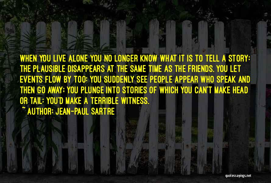Best Friends That Live Far Away Quotes By Jean-Paul Sartre