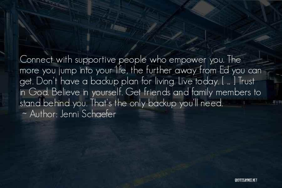 Best Friends That Live Far Away Quotes By Jenni Schaefer