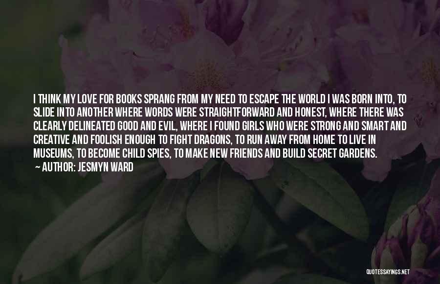Best Friends That Live Far Away Quotes By Jesmyn Ward