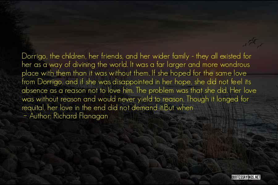 Best Friends That Live Far Away Quotes By Richard Flanagan