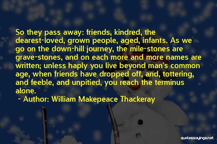 Best Friends That Live Far Away Quotes By William Makepeace Thackeray