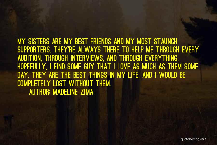 Best Friends Who Are Sisters Quotes By Madeline Zima