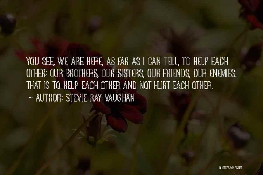 Best Friends Who Are Sisters Quotes By Stevie Ray Vaughan