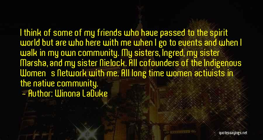 Best Friends Who Are Sisters Quotes By Winona LaDuke