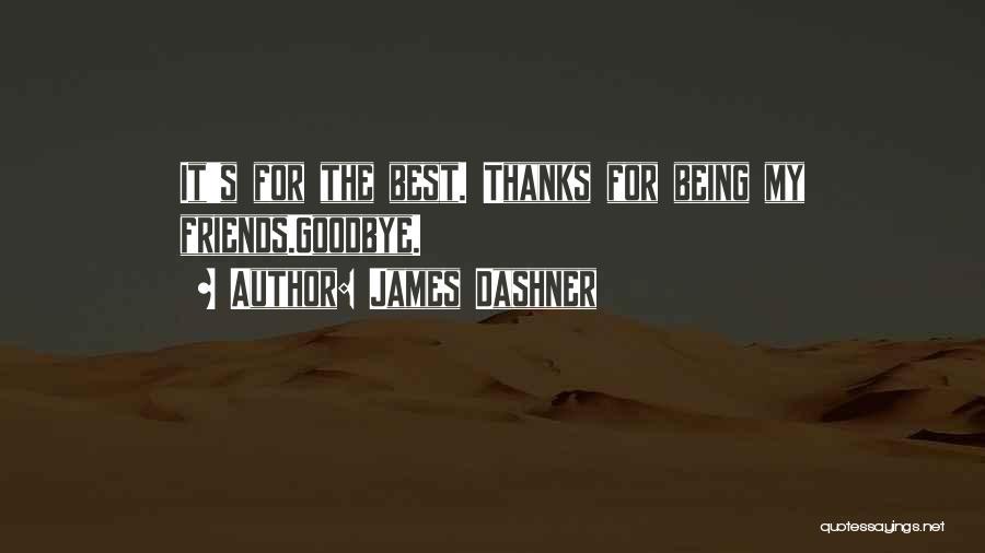 Best Friendship Goodbye Quotes By James Dashner