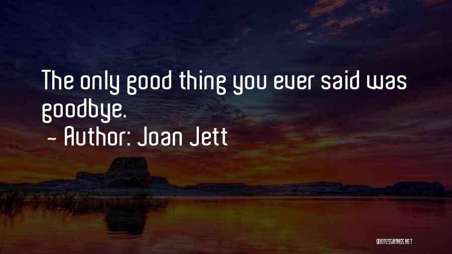 Best Friendship Goodbye Quotes By Joan Jett