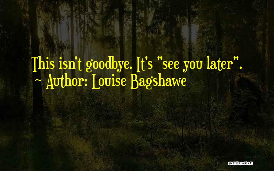 Best Friendship Goodbye Quotes By Louise Bagshawe