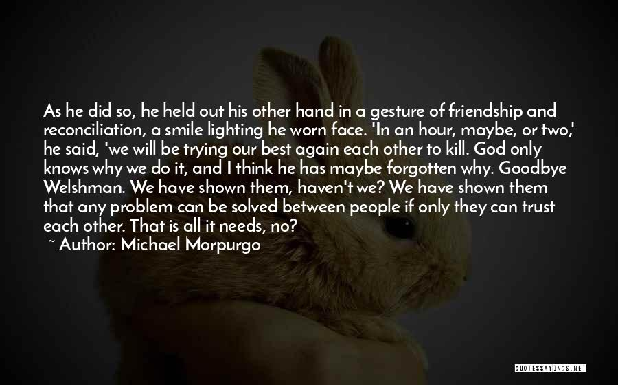 Best Friendship Goodbye Quotes By Michael Morpurgo