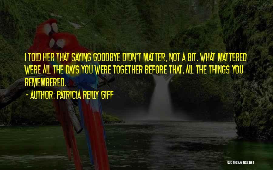 Best Friendship Goodbye Quotes By Patricia Reilly Giff