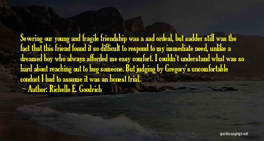 Best Friendship Goodbye Quotes By Richelle E. Goodrich