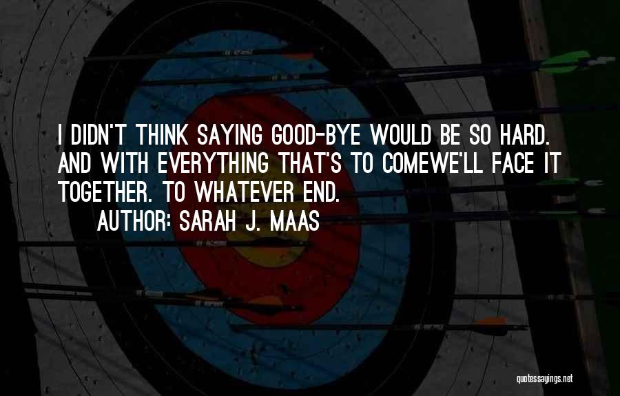 Best Friendship Goodbye Quotes By Sarah J. Maas
