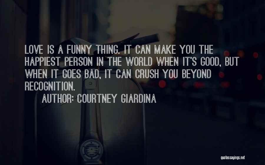 Best Funny Crush Quotes By Courtney Giardina