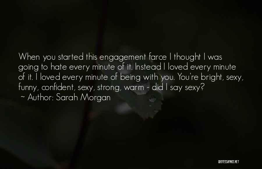 Best Funny Engagement Quotes By Sarah Morgan