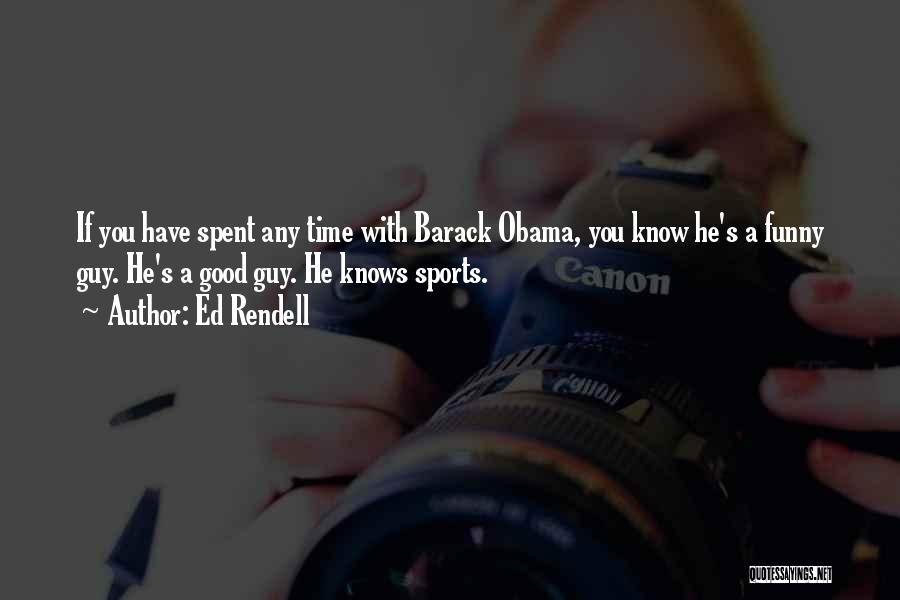 Best Funny Obama Quotes By Ed Rendell
