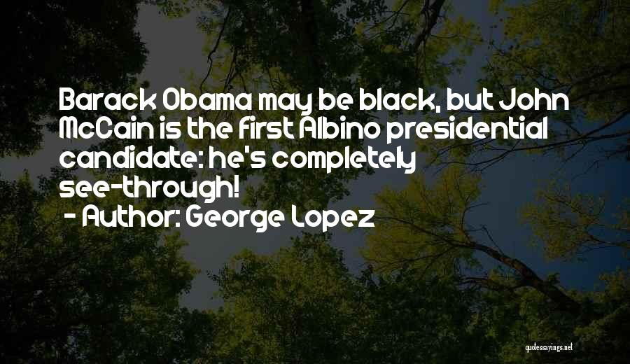 Best Funny Obama Quotes By George Lopez