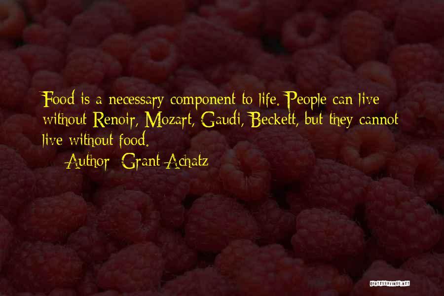 Best Gaudi Quotes By Grant Achatz
