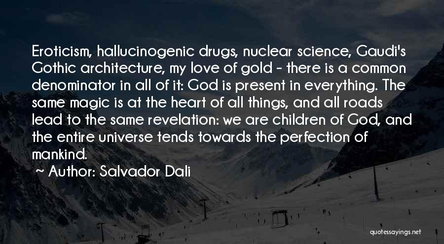 Best Gaudi Quotes By Salvador Dali