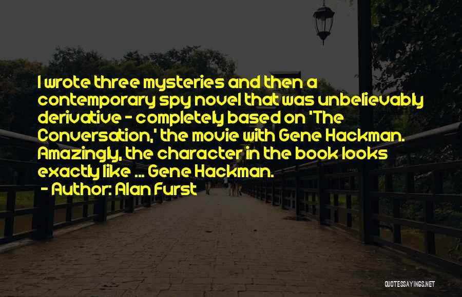 Best Gene Hackman Movie Quotes By Alan Furst