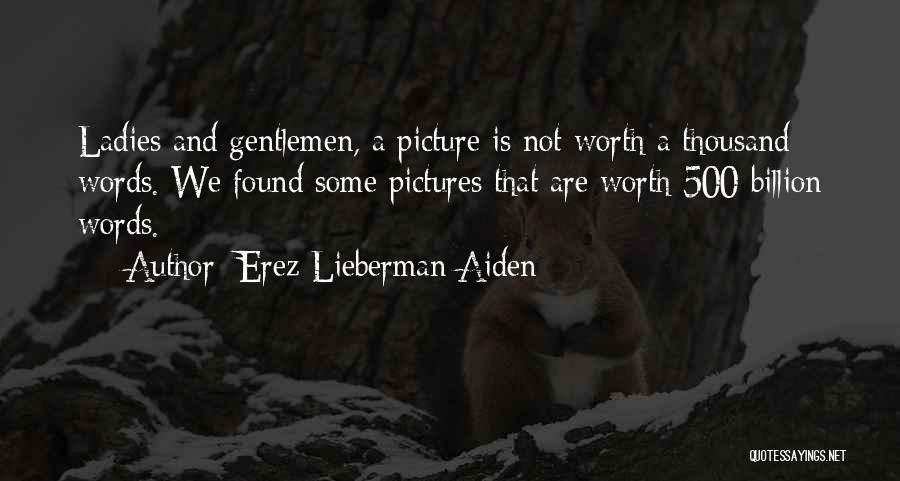 Best Gentleman Picture Quotes By Erez Lieberman Aiden