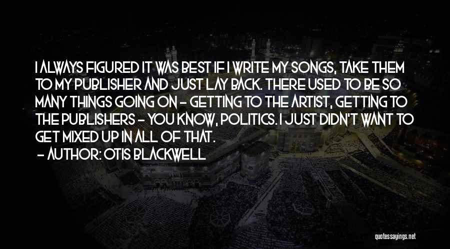 Best Get Back Up Quotes By Otis Blackwell