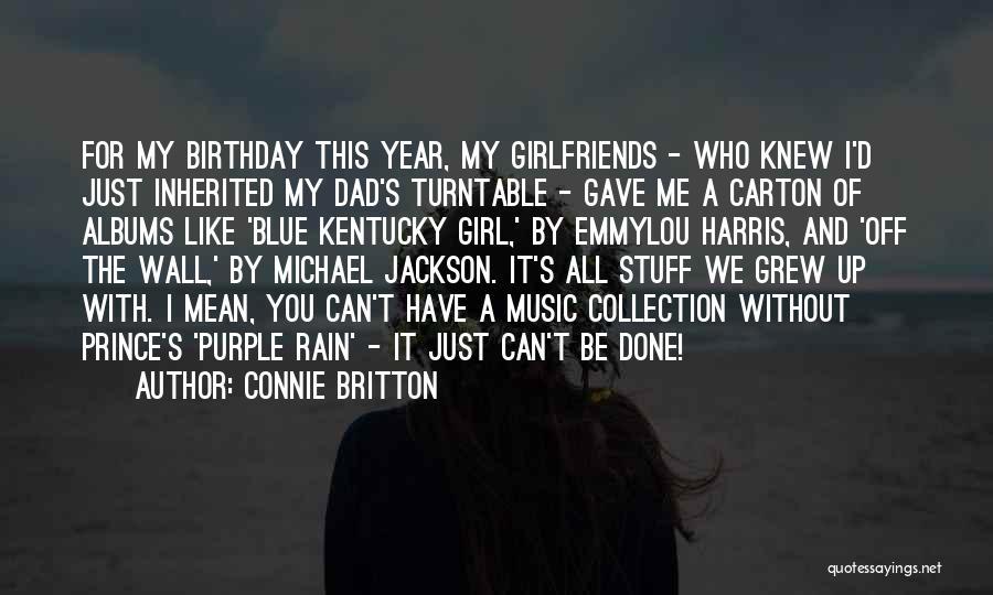 Best Girlfriends Birthday Quotes By Connie Britton