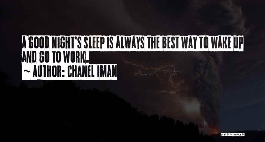 Best Go To Sleep Quotes By Chanel Iman