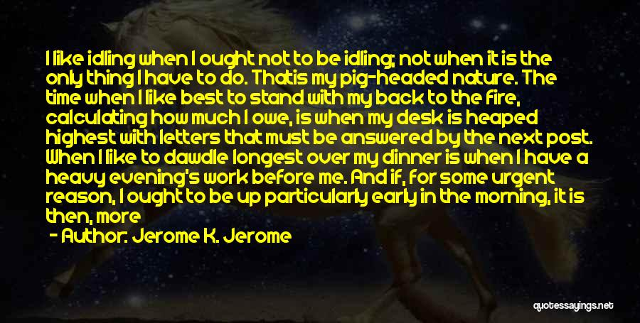 Best Go To Sleep Quotes By Jerome K. Jerome