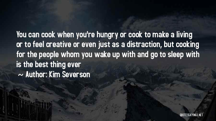 Best Go To Sleep Quotes By Kim Severson