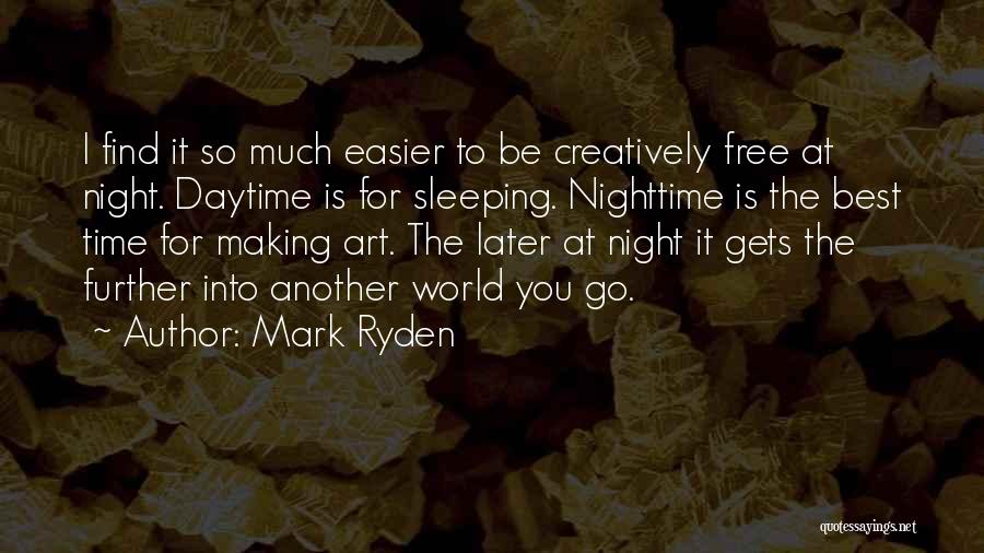 Best Go To Sleep Quotes By Mark Ryden