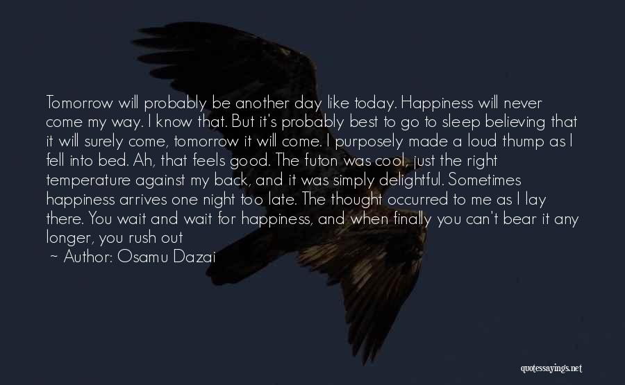 Best Go To Sleep Quotes By Osamu Dazai